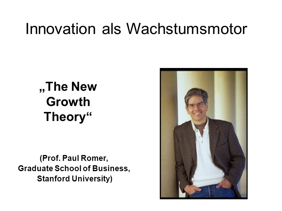 """The New Growth Theory Graduate School of Business,"