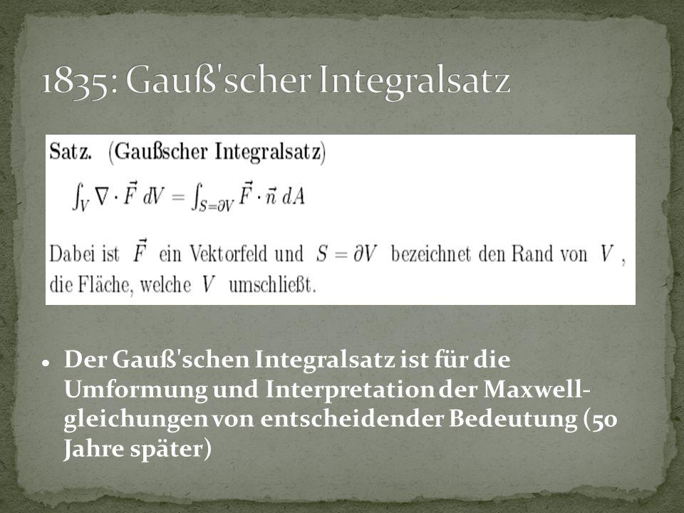 1835: Gauß scher Integralsatz