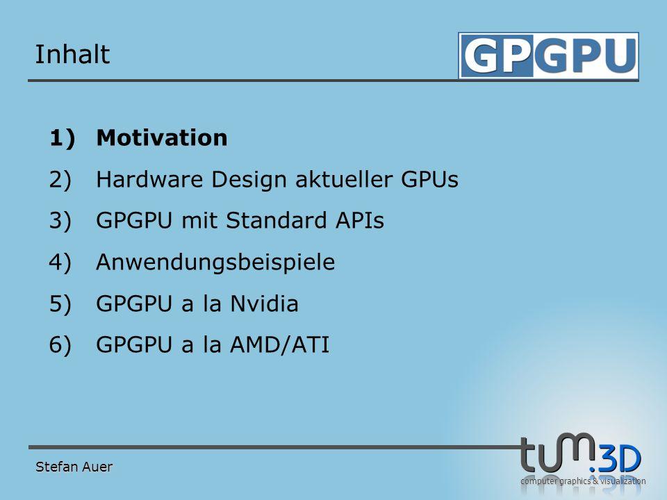 Motivation GPUs sind äußerst leistungsfähige Parallelrechner