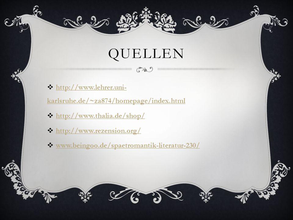Quellen http://www.lehrer.uni-karlsruhe.de/~za874/homepage/index.html