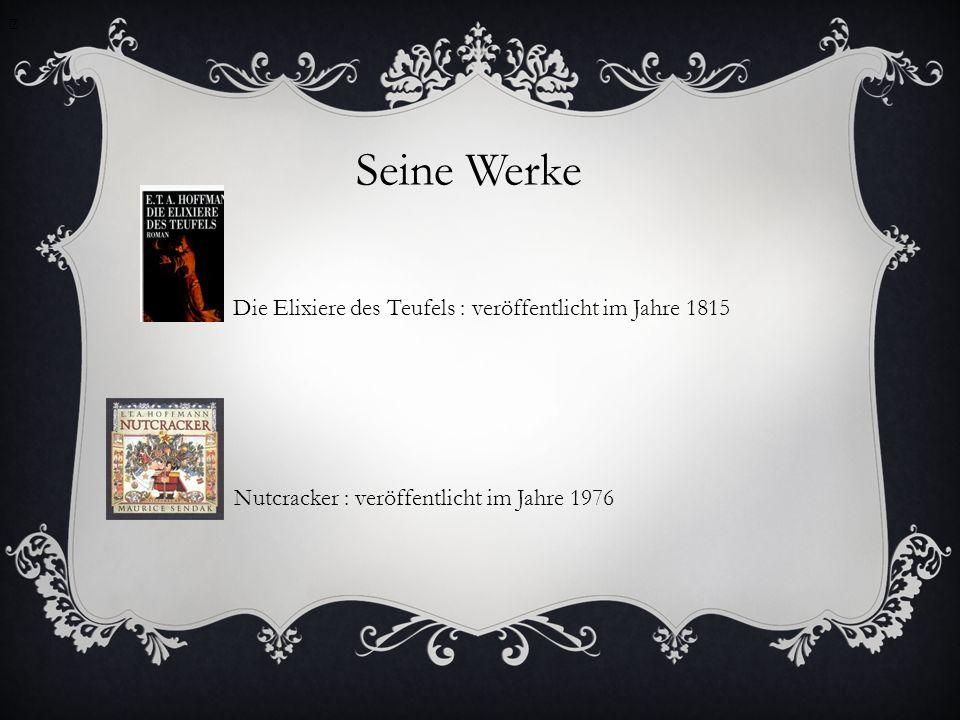 Seine Werke Die Elixiere des Teufels : veröffentlicht im Jahre 1815