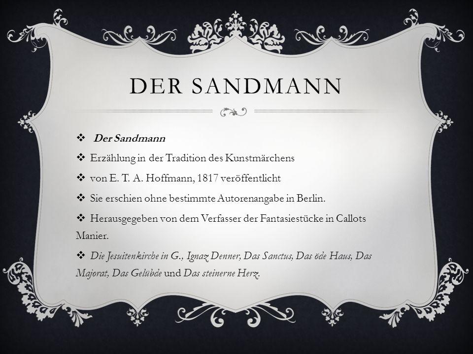 Der Sandmann Der Sandmann Erzählung in der Tradition des Kunstmärchens