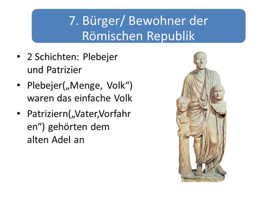 7. Bürger/ Bewohner der Römischen Republik