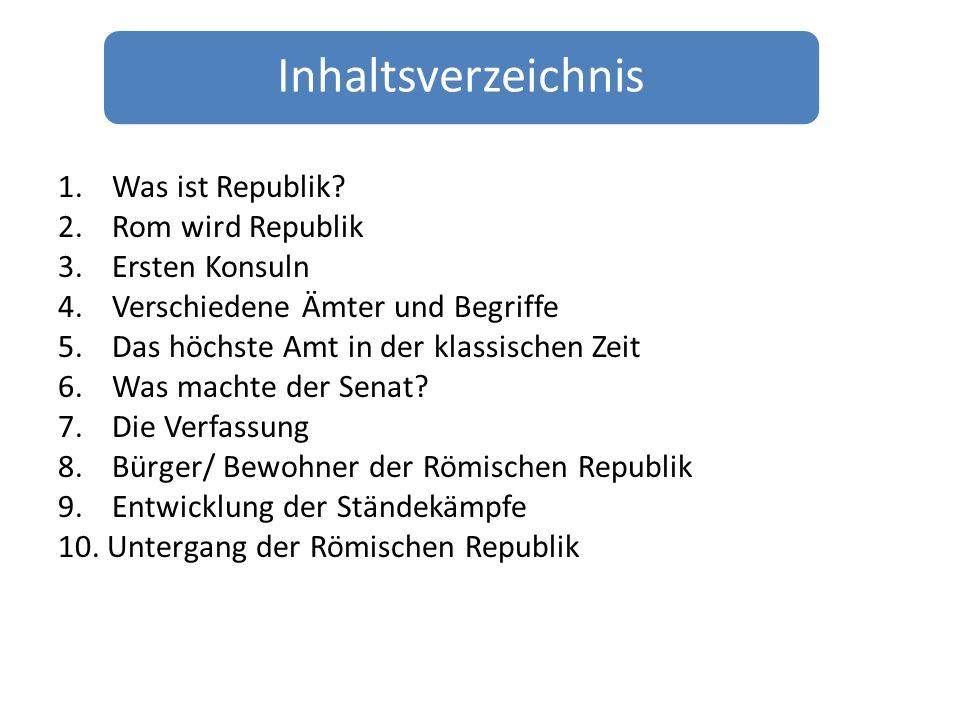 Inhaltsverzeichnis Was ist Republik Rom wird Republik Ersten Konsuln