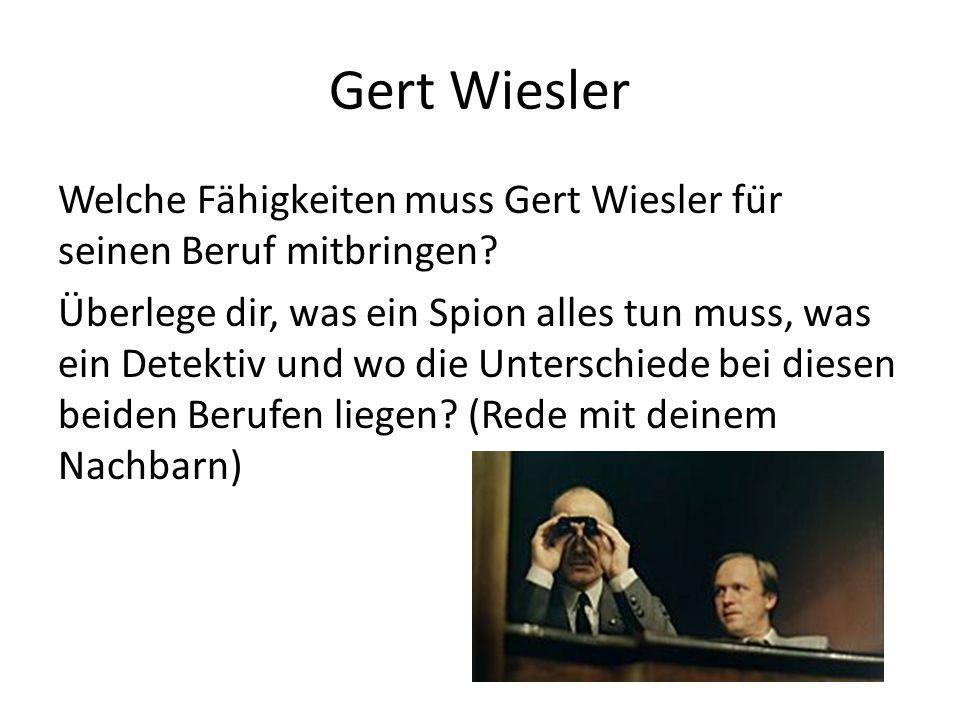 Gert Wiesler Welche Fähigkeiten muss Gert Wiesler für seinen Beruf mitbringen