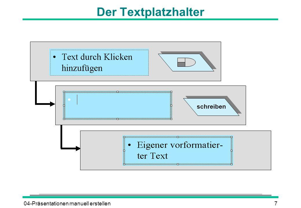 Der Textplatzhalter schreiben 04-Präsentationen manuell erstellen