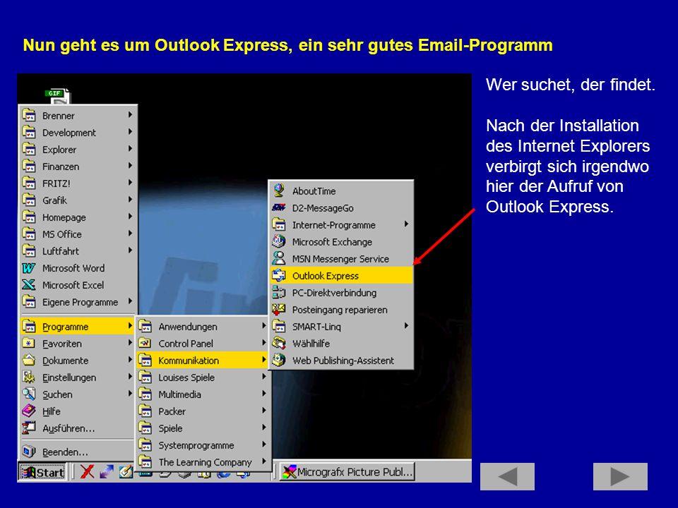 Nun geht es um Outlook Express, ein sehr gutes Email-Programm
