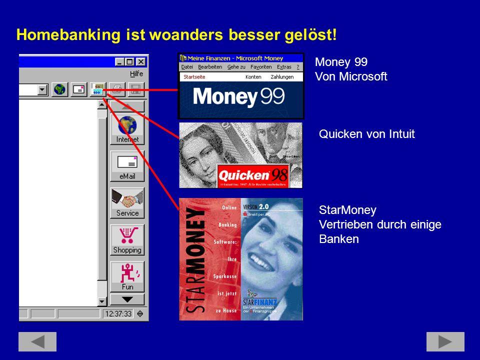 Homebanking ist woanders besser gelöst!