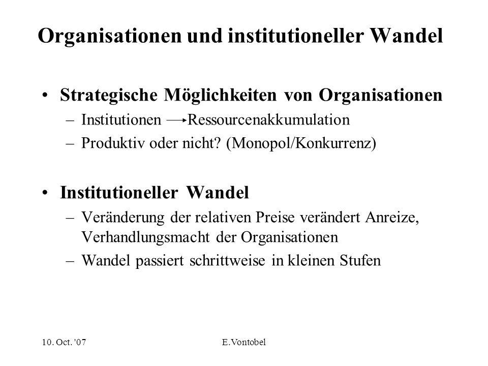 Stabilität/Trägheit Wie entstehen/erhalten sich Ineffiziente Institutionen Hohe Kosten der Implementierung.