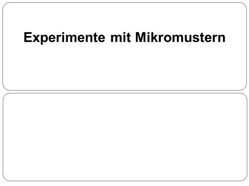 Experimente mit Mikromustern