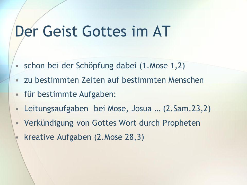Der Geist Gottes im AT schon bei der Schöpfung dabei (1.Mose 1,2)