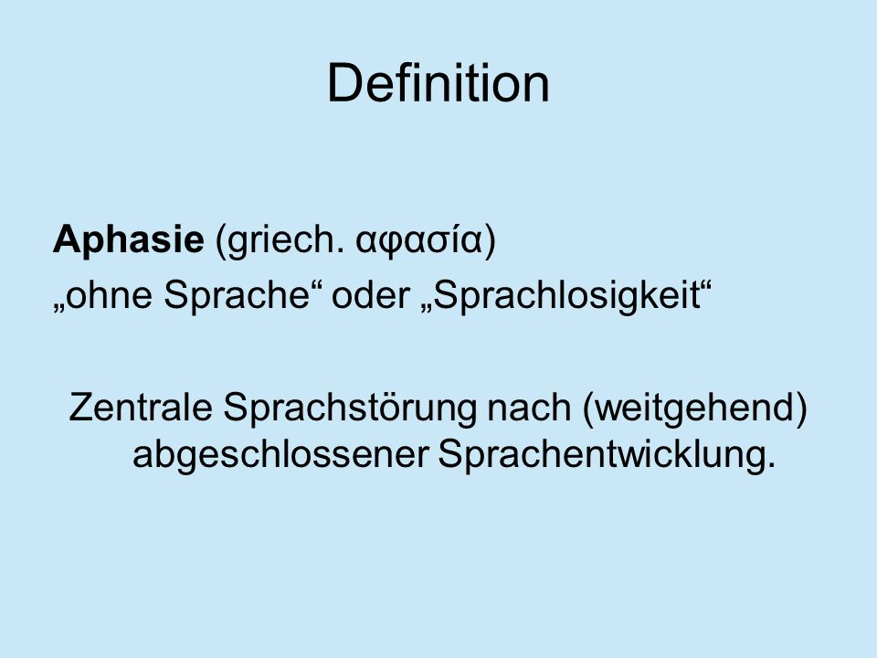 Definition Aphasie (griech. αφασία)