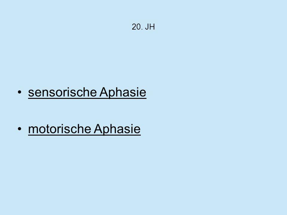 20. JH sensorische Aphasie motorische Aphasie