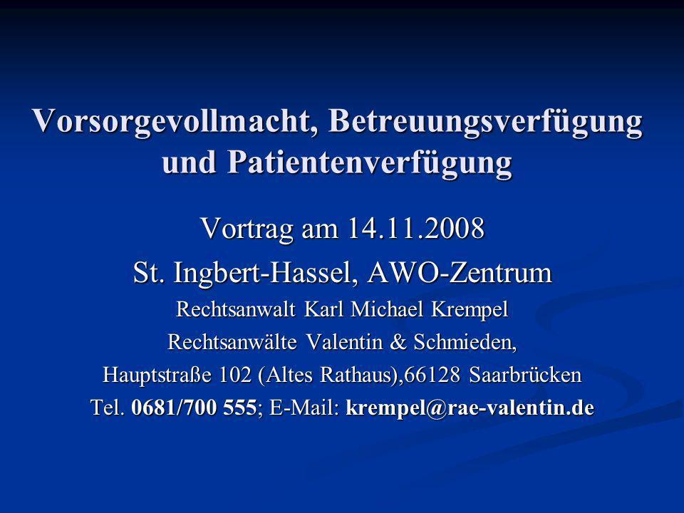 Vorsorgevollmacht, Betreuungsverfügung und Patientenverfügung