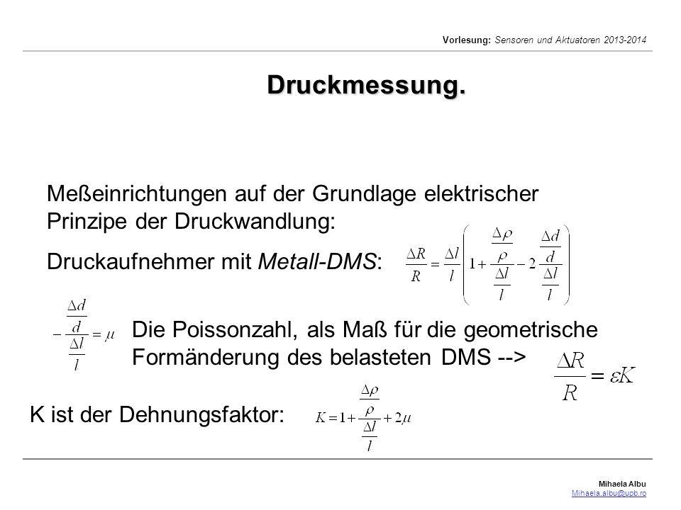 Druckmessung. Meßeinrichtungen auf der Grundlage elektrischer Prinzipe der Druckwandlung: Druckaufnehmer mit Metall-DMS: