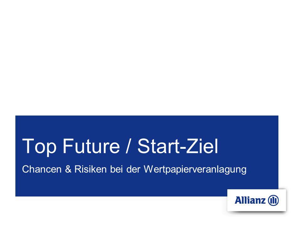Top Future / Start-Ziel Chancen & Risiken bei der Wertpapierveranlagung
