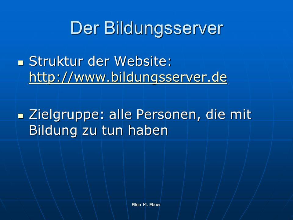 Der Bildungsserver Struktur der Website: http://www.bildungsserver.de