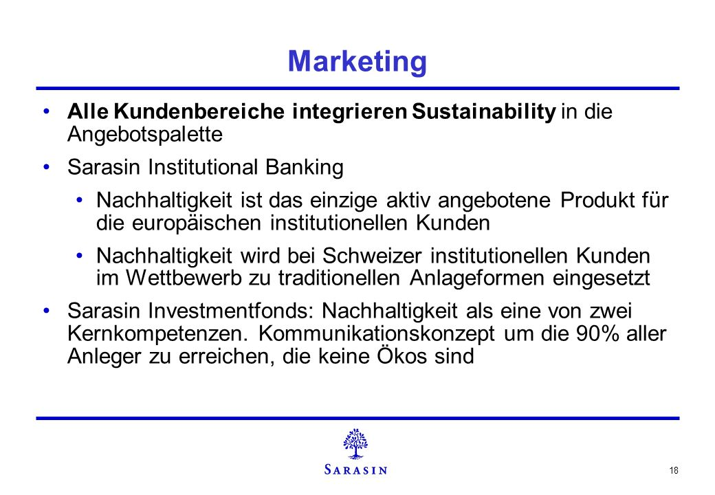 Marketing Alle Kundenbereiche integrieren Sustainability in die Angebotspalette. Sarasin Institutional Banking.