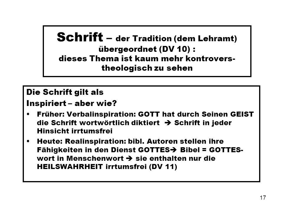 Schrift – der Tradition (dem Lehramt) übergeordnet (DV 10) : dieses Thema ist kaum mehr kontrovers- theologisch zu sehen