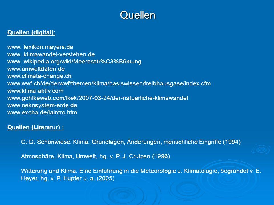 Quellen Quellen (digital): www. lexikon.meyers.de