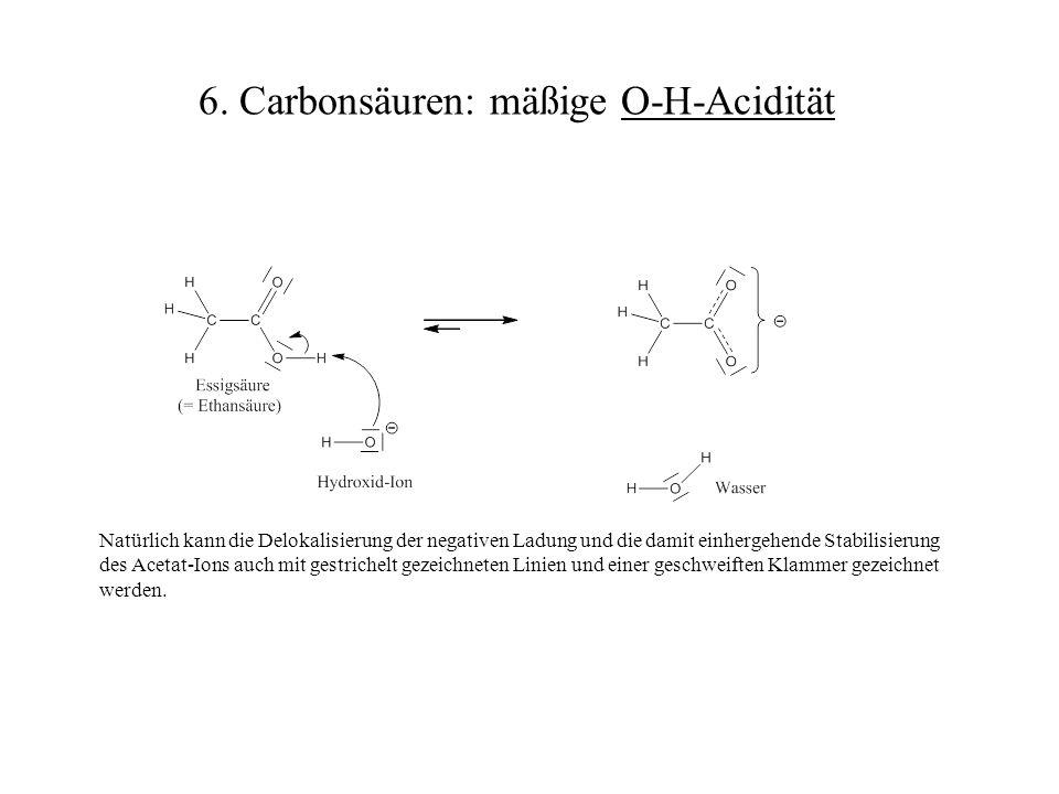 6. Carbonsäuren: mäßige O-H-Acidität