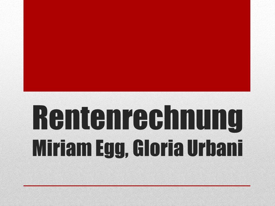 Rentenrechnung Miriam Egg, Gloria Urbani