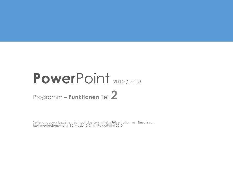PowerPoint 2010 / 2013 Programm – Funktionen Teil 2