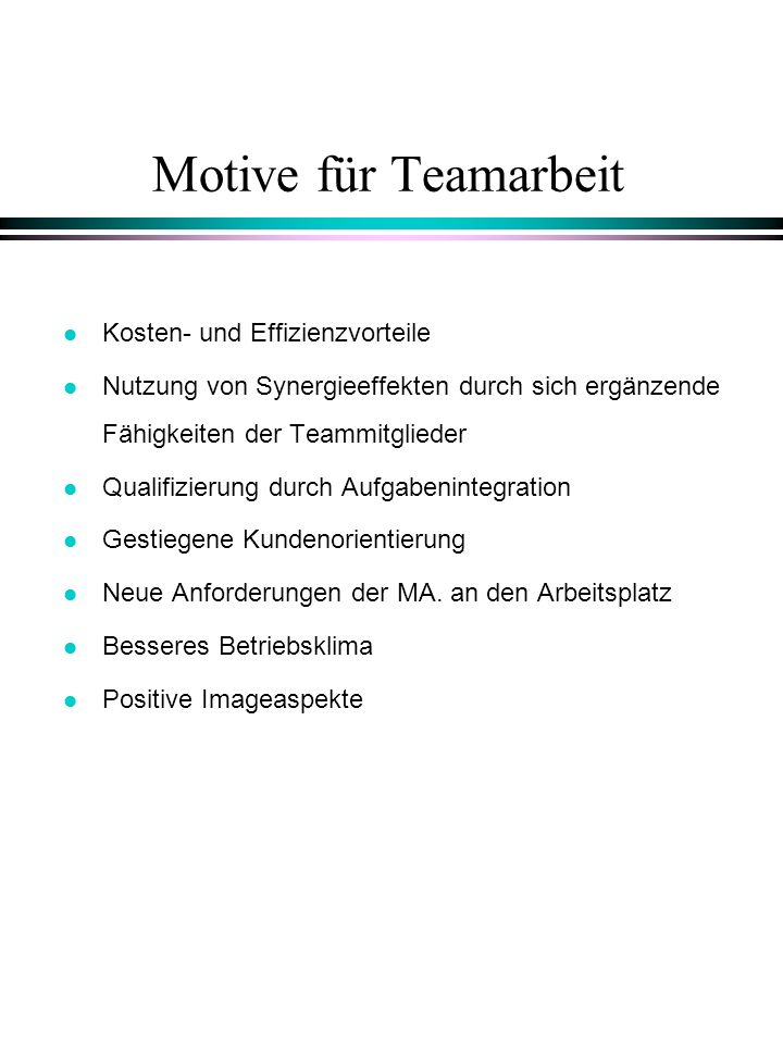 Motive für Teamarbeit Kosten- und Effizienzvorteile