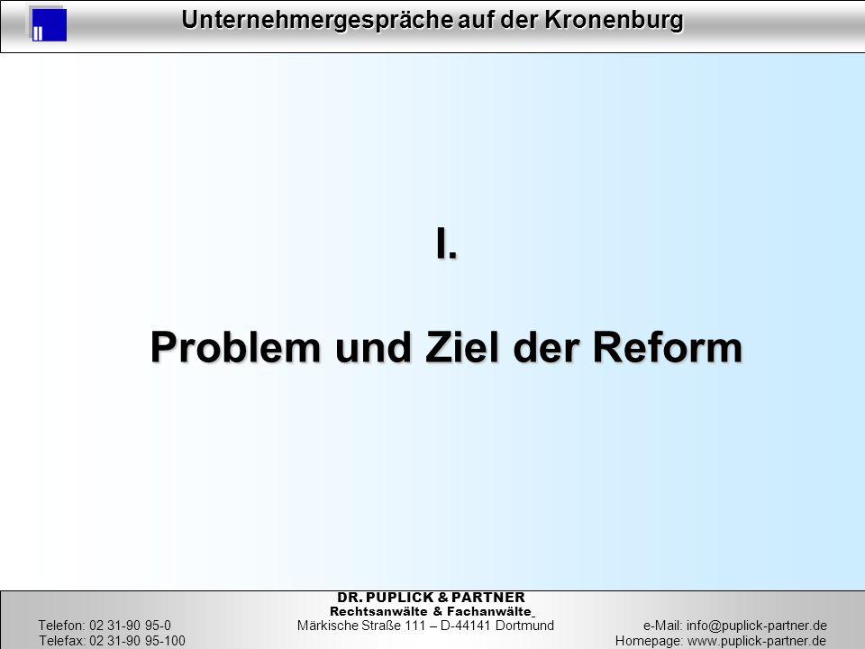 I. Problem und Ziel der Reform