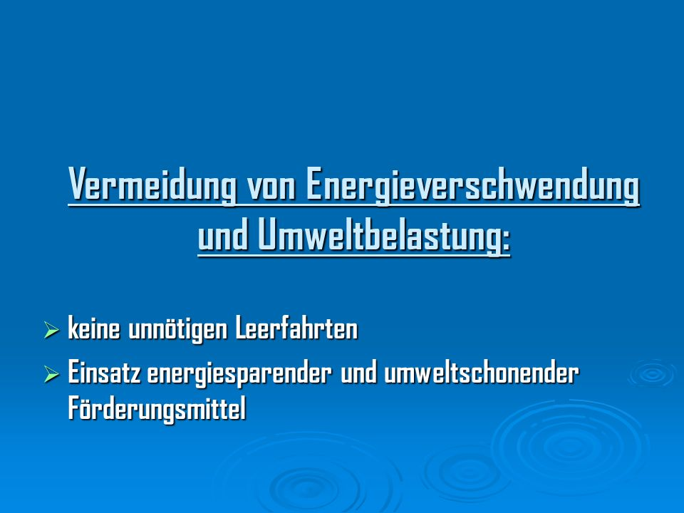 Vermeidung von Energieverschwendung und Umweltbelastung: