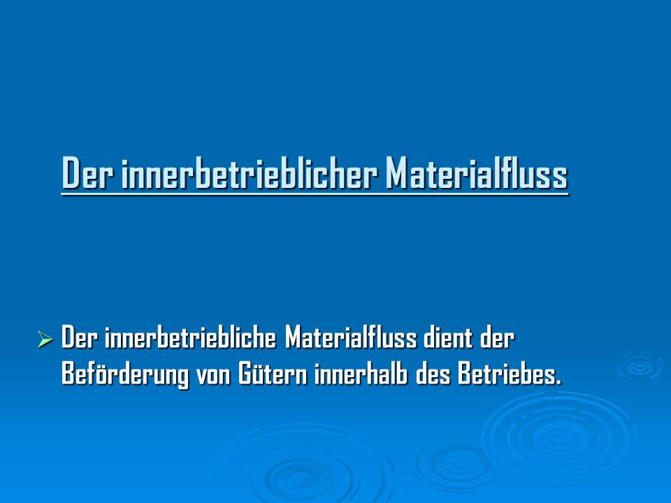 Der innerbetrieblicher Materialfluss