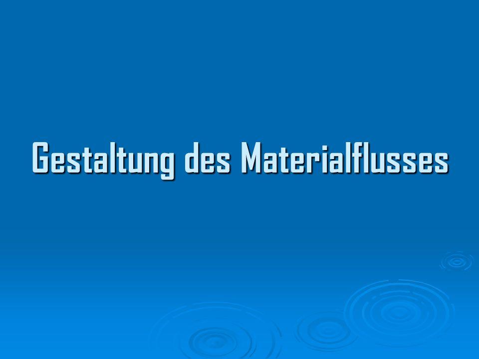 Gestaltung des Materialflusses