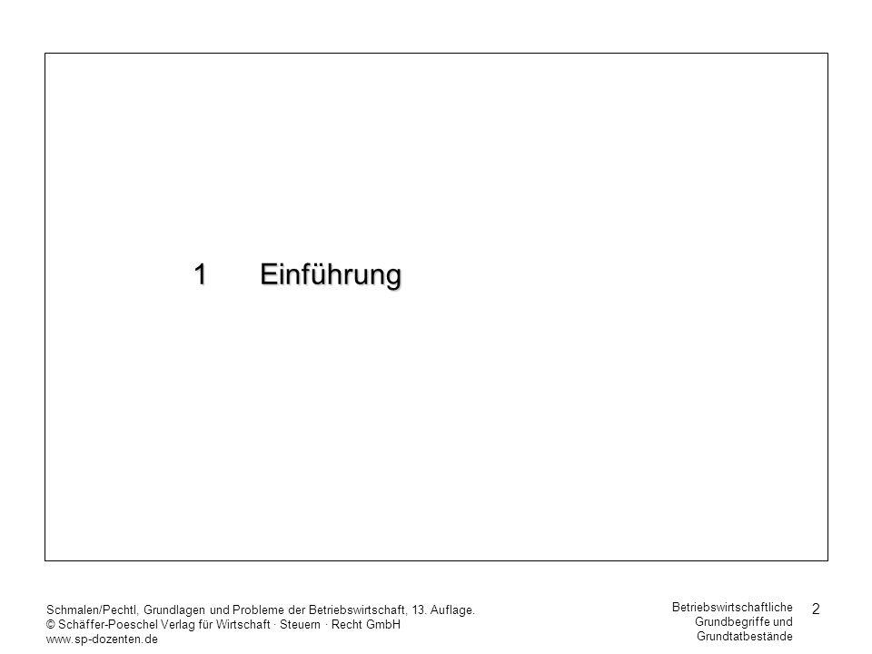 1 Einführung Schmalen/Pechtl, Grundlagen und Probleme der Betriebswirtschaft, 13. Auflage.
