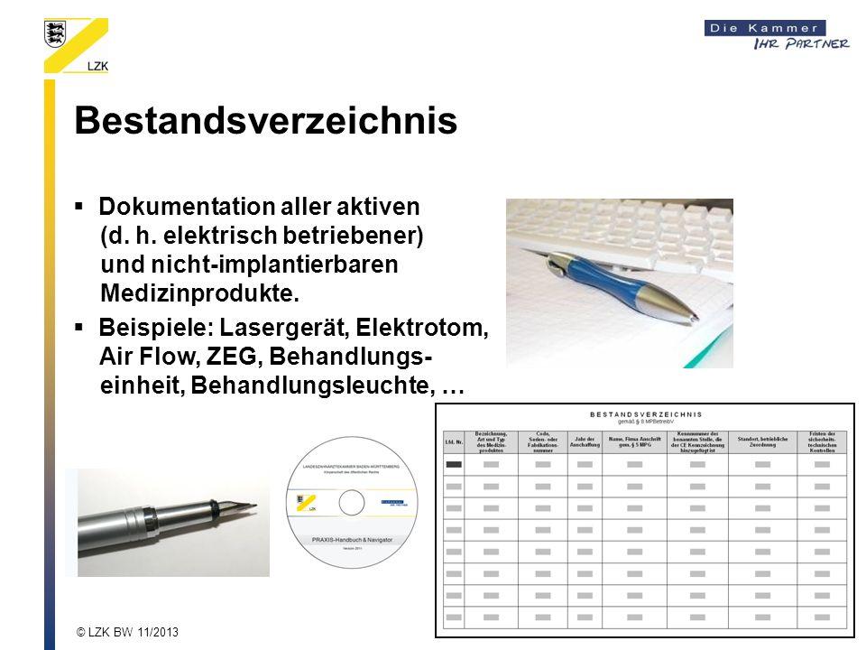 Bestandsverzeichnis Dokumentation aller aktiven (d. h. elektrisch betriebener) und nicht-implantierbaren Medizinprodukte.