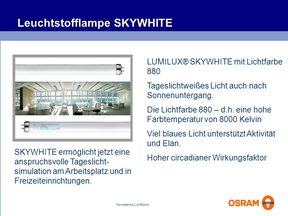Leuchtstofflampe SKYWHITE