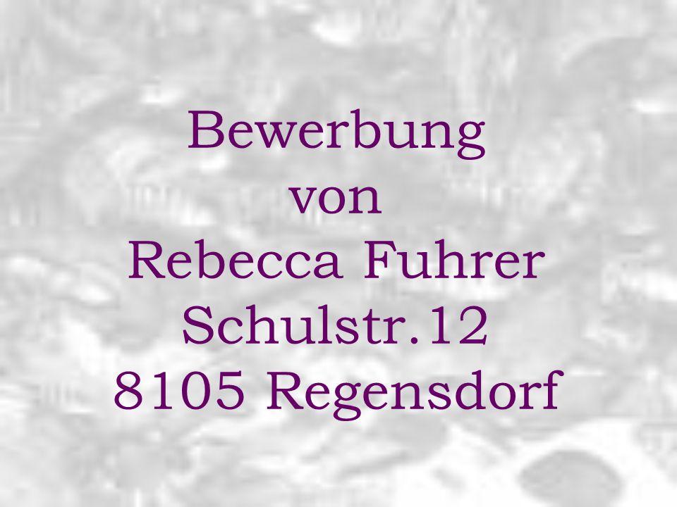 Bewerbung von Rebecca Fuhrer Schulstr.12 8105 Regensdorf
