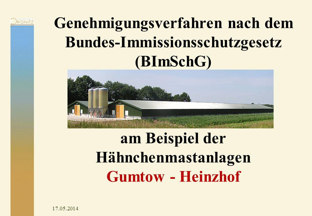 Genehmigungsverfahren nach dem Bundes-Immissionsschutzgesetz (BImSchG) am Beispiel der Hähnchenmastanlagen Gumtow - Heinzhof