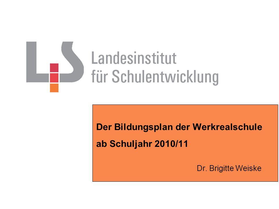 Der Bildungsplan der Werkrealschule ab Schuljahr 2010/11
