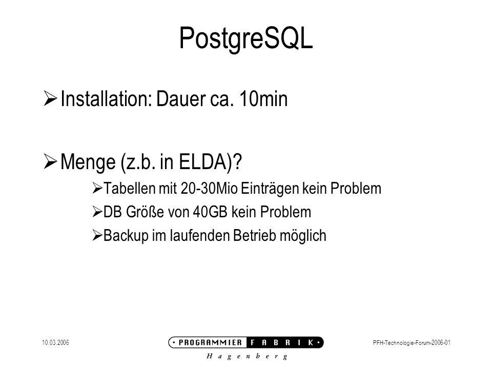 PostgreSQL Installation: Dauer ca. 10min Menge (z.b. in ELDA)