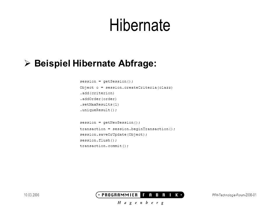 Hibernate Beispiel Hibernate Abfrage: session = getNewSession();