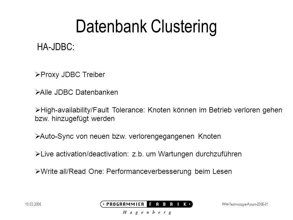 Datenbank Clustering HA-JDBC: Proxy JDBC Treiber Alle JDBC Datenbanken