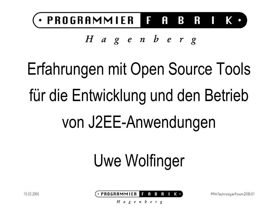 Erfahrungen mit Open Source Tools für die Entwicklung und den Betrieb von J2EE-Anwendungen Uwe Wolfinger