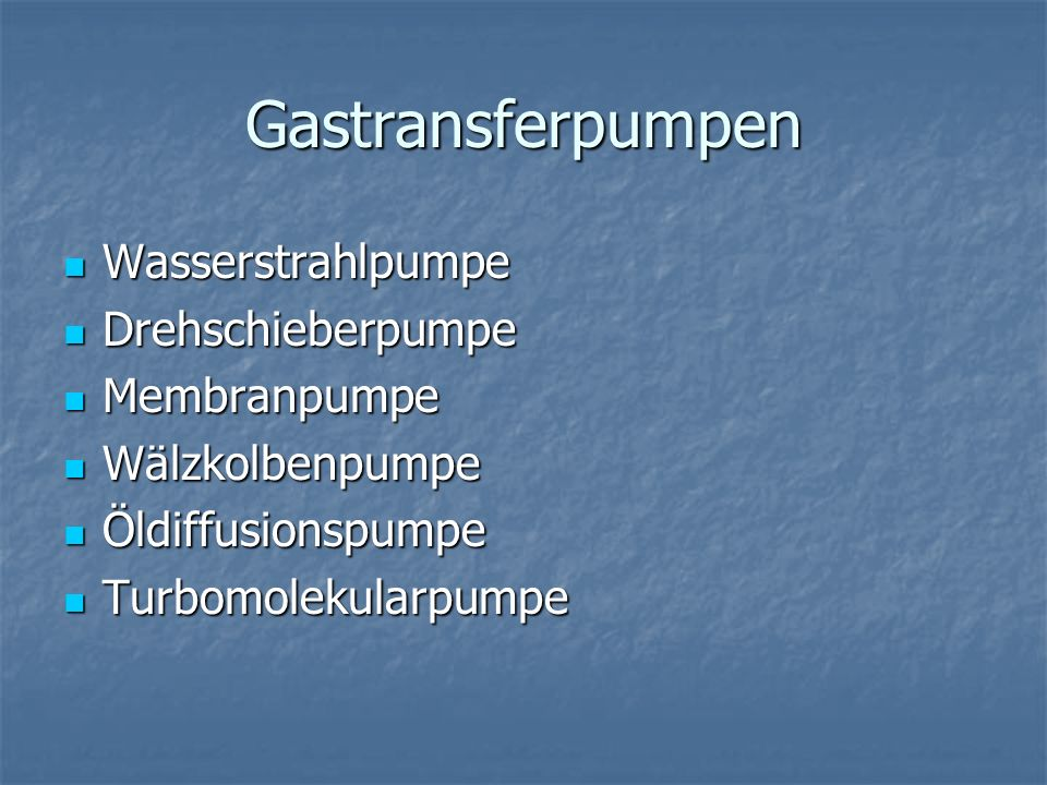 Gastransferpumpen Wasserstrahlpumpe Drehschieberpumpe Membranpumpe