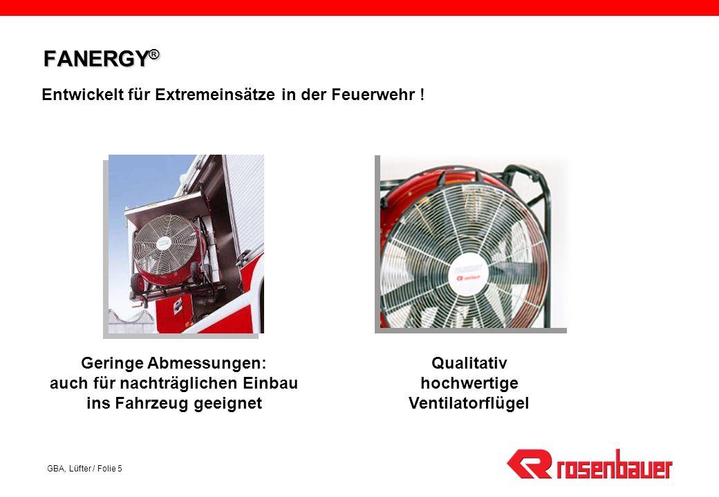 FANERGY® Entwickelt für Extremeinsätze in der Feuerwehr !