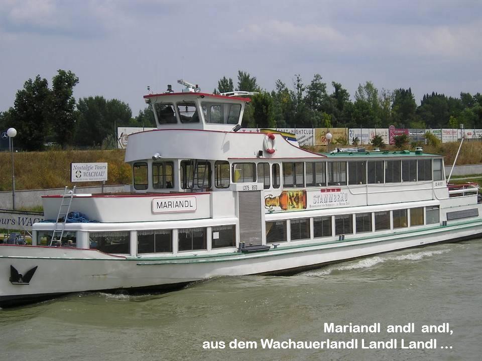 Mariandl andl andl, aus dem Wachauerlandl Landl Landl …
