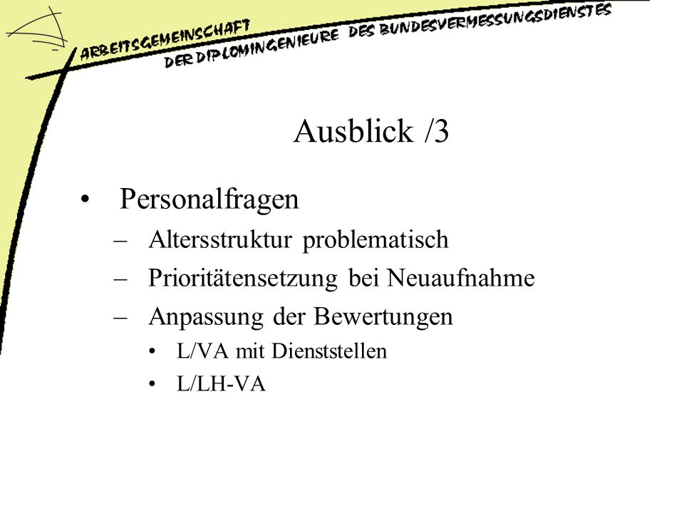 Ausblick /3 Personalfragen Altersstruktur problematisch