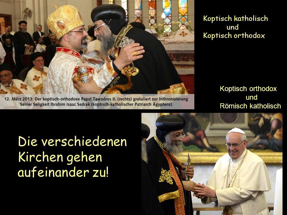 Die verschiedenen Kirchen gehen aufeinander zu!