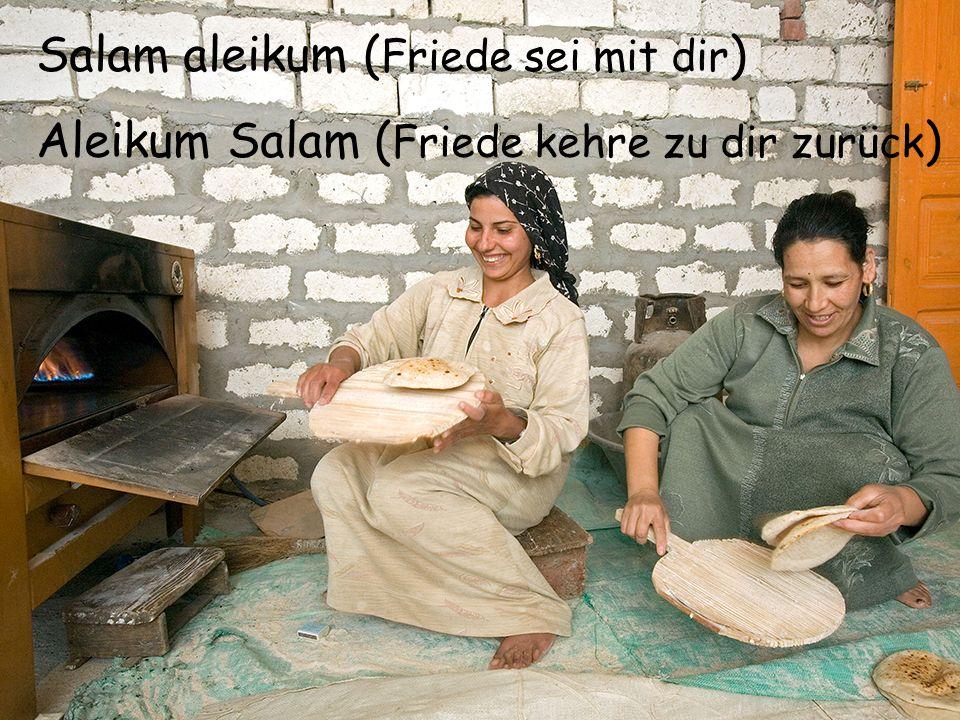 Salam aleikum (Friede sei mit dir)