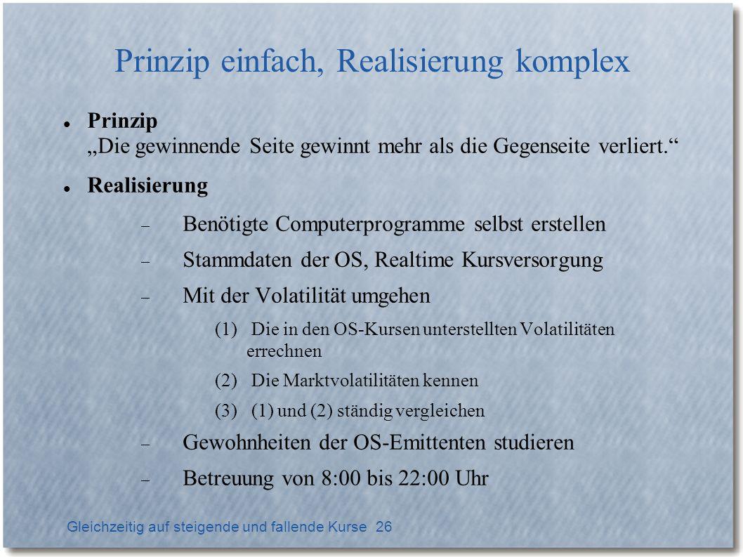 Prinzip einfach, Realisierung komplex