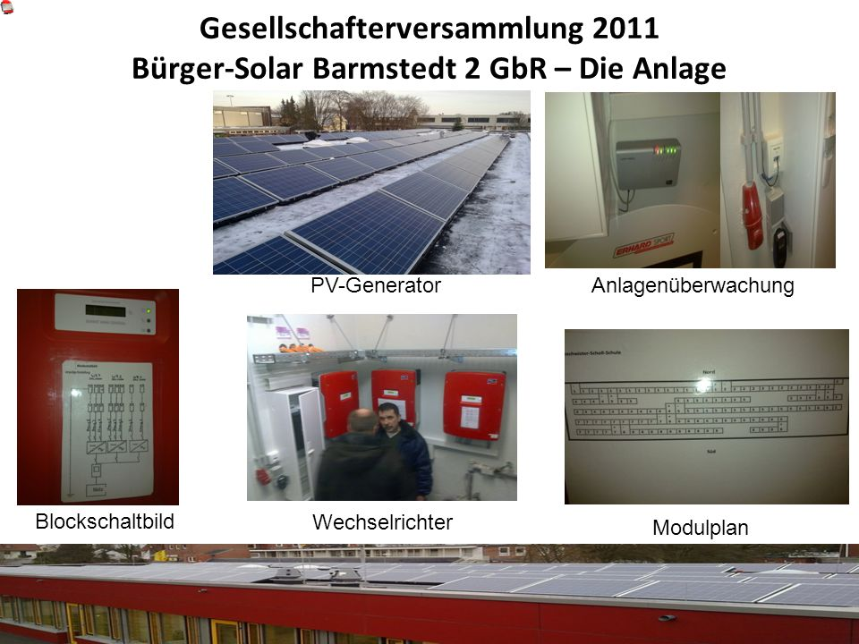 Gesellschafterversammlung 2011 Bürger-Solar Barmstedt 2 GbR – Die Anlage